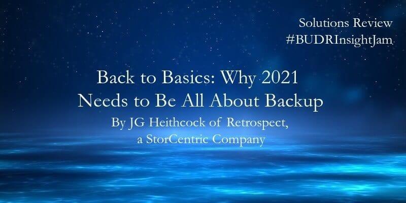 Back-to-Basics-Why-2021-Needs-to-Be-All-About-Backup-1